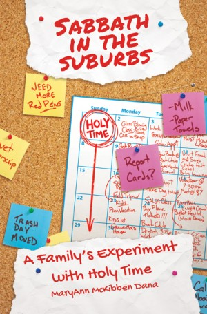 COVER: Sabbath in the Suburbs: A Family's Experiment with Holy Time