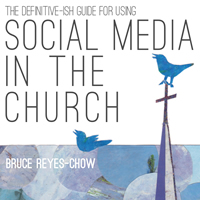 Bruce Reyes-Chow book on SOCIAL MEDIA